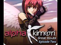 Alpha Kimori Episode Two