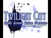 Twilight City: Liebe kennt keine Grenzen