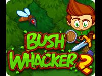 Bush Whacker 2