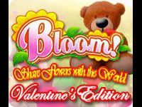 Bloom! Share flowers with the World: Valentine's Edition