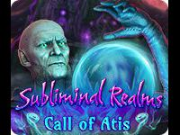 Subliminal Realms: Call of Atis