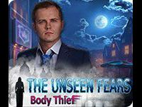 The Unseen Fears: Body Thief