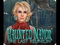 Haunted Manor: The Last Reunion