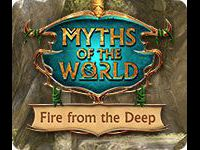 Myths of the World: Fire from the Deep