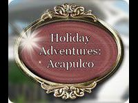 Holiday Adventures: Acapulco