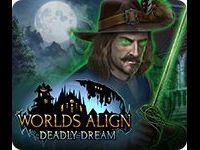 Worlds Align: Deadly Dream