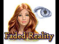 Faded Reality