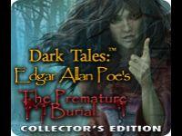 Dark Tales: Edgar Allan Poe's The Premature Burial Collector's Edition